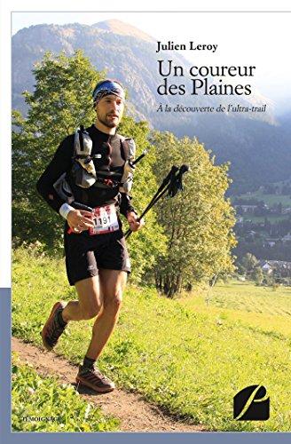 Un coureur des Plaines: À la découverte de l'ultra-trail