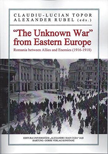 the-unknown-war-from-eastern-europe-romania-between-allies-and-enemies-1916-1918
