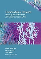 Communities of Influence: Improving Healthcare Through Conversations and Connections