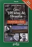 Cine: 100 Años De Filosofia (Nueva Edición Ampliada E Ilustrada) (CLADEMA / FILOSOFÍA)