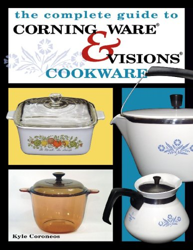 The Complete Guide to Corning Ware & Visions Cookware