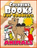 Coloring Books For Toddlers: Animals: Baby Activity Book for Kids Age 1-3, 2-4, 3-5, Boys or Girls, Fun Early Childhood Children, Preschool Prep ... And Success at School, Toddler Coloring Book