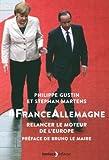 France-Allemagne : Relancer le moteur de l'Europe