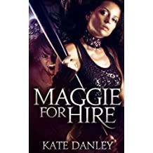 Maggie for Hire: Book One: Maggie MacKay Magical Tracker Series: Volume 1 by Kate Danley (2011-09-10)