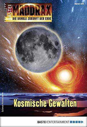 Maddrax 499 - Science-Fiction-Serie: Kosmische Gewalten