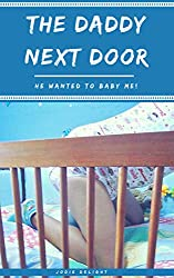 The Daddy Next Door: He Wanted To Baby Me!