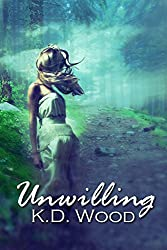 Unwilling (The Unwilling Series Book 1)
