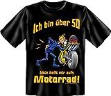 T-Shirt Ich bin über 50 bitte helft mir aufs Motorrad Größe XL