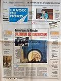 VOIX DU NORD (LA) [No 14718] du 24/10/1991 - TUNNEL SOUS LA MANCHE - L'ULTIMATUM DES CONSTRUCTEURS - CASADESUS AU PAYS DE CARMEN - DIJON - LE BATONNIER EN PRISON - SALAIRES DES FONCTIONNAIRES ET SOISSON - LES SPORTS - FOOT - COLERE PAYSANNE - LES REPONSE DE MITTERRAND - CRESSON SORT DE SON SILENCE POUR COMBATTRE A SON TOUR LA MOROSITE