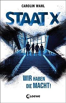 Staat X: Wir Haben Die Macht! por Carolin Wahl