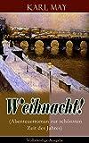 Weihnacht! (Abenteuerroman zur schönsten Zeit des Jahres) - Vollständige Ausgabe