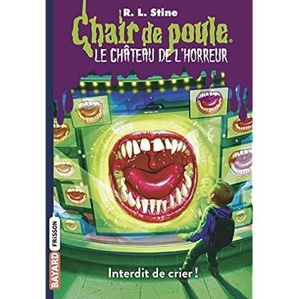 Le château de l'horreur, Tome 05: Interdit de crier !