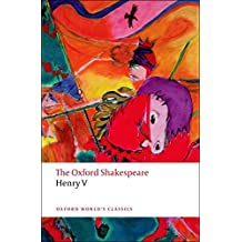 The Oxford Shakespeare: Henry V (Oxford World's Classics)