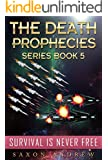 Survival is Never Free (The Death Prophecies Book 5)