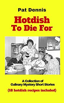 Hotdish To Die For by [DENNIS, Pat]