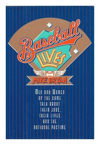 Baseball Lives 1st edition by Bryan, Mike (1989) Hardcover