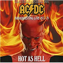 AC/DC - HOT AS HELL - BROADCASTING LIVE 1977 - '79 - LIMITED EDITION ON FLAMING VINYL [Vinyl LP]