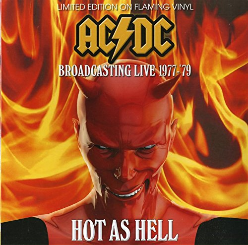 AC/DC - HOT AS HELL - BROADCASTING LIVE 1977 - '79 - LIMITED EDITION ON FLAMING VINYL