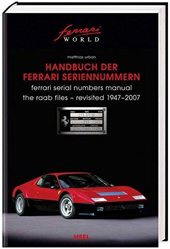 Handbuch der Ferrari Seriennummern: Ferrari Serial Numbers 1947-2007 (Ferrari World)