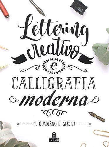Lettering creativo e calligrafia moderna. Il quaderno desercizi