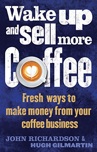 wake-up-and-sell-more-coffee-fresh-ways-to-make-money-from-your-coffee-business-how-to