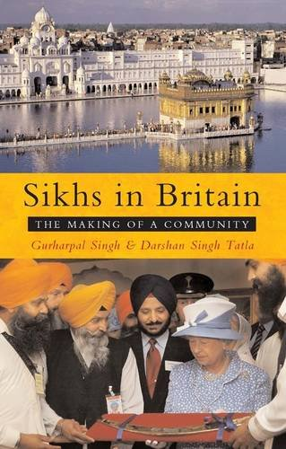 Sikhs in Britain: The Making of a Community por Gurharpal Singh