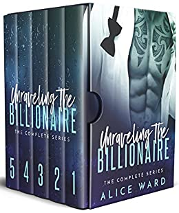 Unraveling the Billionaire - The Complete Series by [Ward, Alice]