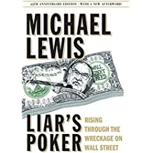 Liar's Poker: Rising Through the Wreckage on Wall Street by Michael Lewis (2014-10-27)