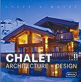 Chalet Architecture + Design -  Chefs d'Oeuvre