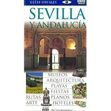 Sevilla y Andalucía - guia visual (Guias Visuales)