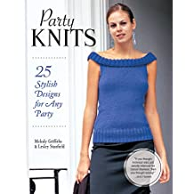 Party Knits: 25 Stylish Designs for Any Party