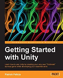Getting Started with Unity von [Felicia, Patrick]