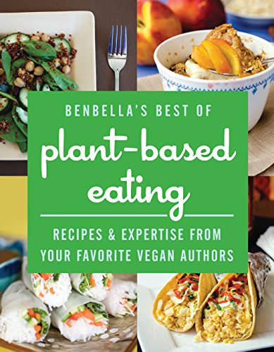 free kindle book BenBella's Best of Plant-Based Eating: Recipes and Expertise from Your Favorite Vegan Authors