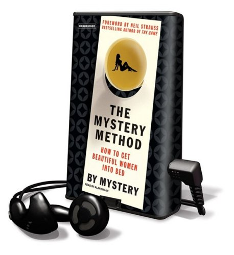 The Mystery Method: How to Get Beautiful Women Into Bed [With Headphones] (Playaway Adult Nonfiction)