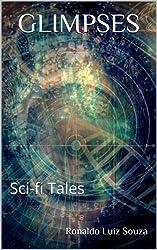 GLIMPSES: Sci-fi Tales (Portuguese Edition)