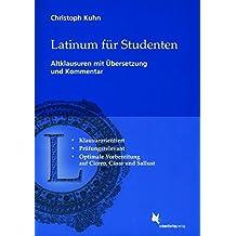 Latinum für Studenten: Altklausuren mit Übersetzung und Kommentar