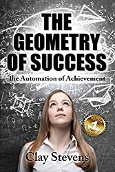 The Geometry of Success: The Automation of Achievement (English Edition)