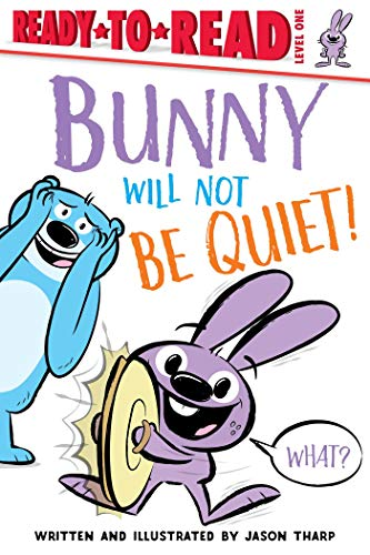 Bunny Will Not Be Quiet! (Ready-to-Reads) (English Edition)