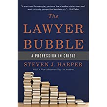 The Lawyer Bubble: A Profession in Crisis (English Edition)