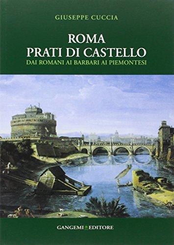 Roma. Prati di Castello. Dai romani ai barbari ai ...