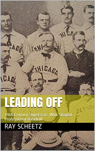 Leading Off: 19th Century Superstars Who Shaped Professional Baseball (English Edition)