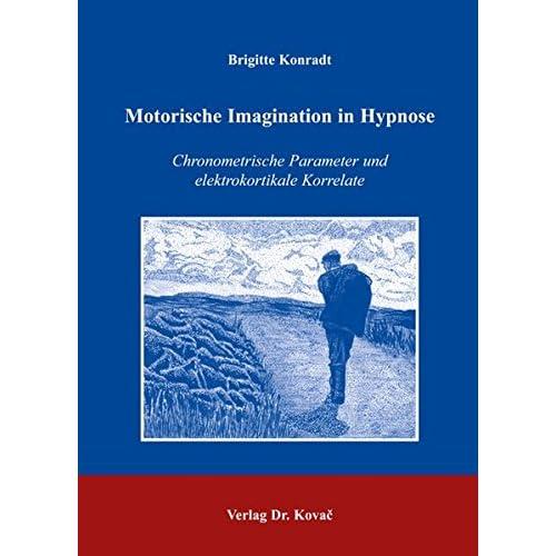 Motorische Imagination in Hypnose: Chronometrische Parameter und elektrokortikale Korrelate