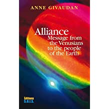 Alliance: Message from the Venusians to the people of the Earth (English Edition)