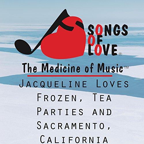 Jacqueline Loves Frozen, Tea Parties and Sacramento, California (Party Frozen Tea)