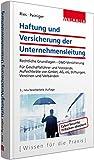 Image de Haftung und Versicherung der Unternehmensleitung: Rechtliche Grundlagen - D&O-Versicherung