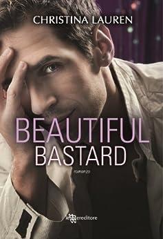 Beautiful bastard (Leggereditore Narrativa) von [Lauren, Christina]