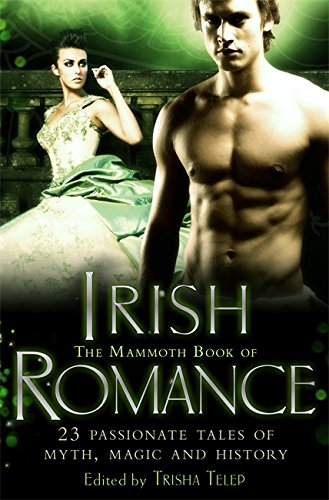 The Mammoth Book of Irish Romance (Mammoth Books)