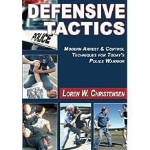 Defensive Tactics: Street-Proven Arrest and Control Techniques by Loren W. Christensen (2016-03-29)