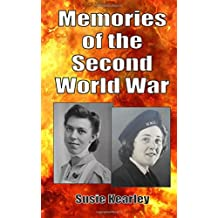 Memories of the Second World War by Susie Kearley (2015-01-14)