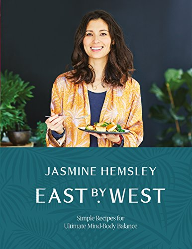 East by West: Simple Recipes for Ultimate Mind-Body Balance (English Edition) por Jasmine Hemsley